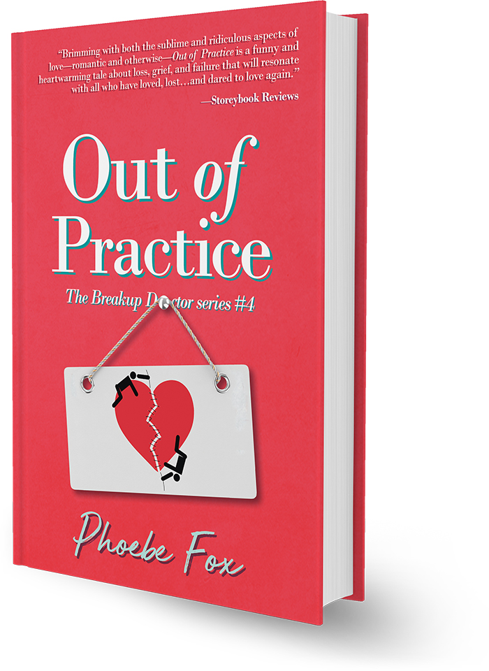 Out of Practice (Breakup Doctor series #4) by Phoebe Fox