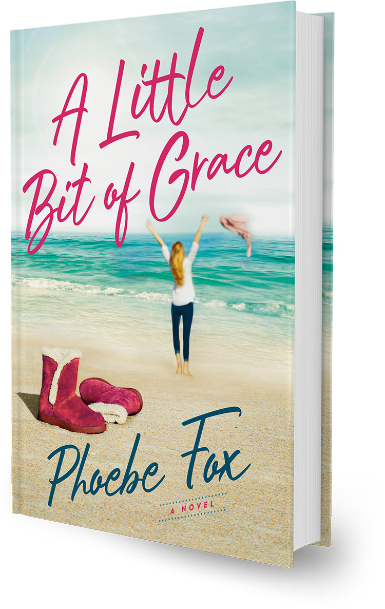 A Little Bit Of Grace, a Novel By Phoebe Fox