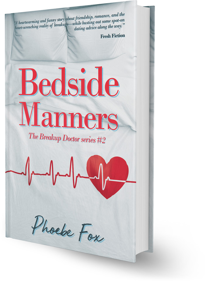 Bedside Manners (Breakup Doctor series #2) by Phoebe Fox